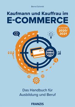 Kaufmann und Kauffrau im E-Commerce von Schmitt,  Bernd