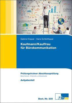 Kaufmann/Kauffrau für Bürokommunikation von Knauer,  Sabine, Schlotthauer,  Hans