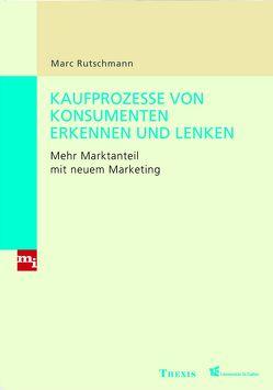 Kaufprozesse von Konsumenten erkennen und lenken von Rutschmann,  Marc