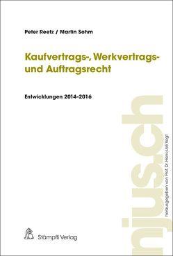 Kaufvertrags-, Werkvertrags- und Auftragsrecht von Bergianti,  Carla, Reetz,  Peter, Sohm,  Daniel, Vogt,  Hans-Ueli