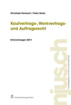 Kaufvertrags-, Werkvertrags- und Auftragsrecht, Entwicklungen 2011 von Reetz,  Peter, Zimmerli,  Christoph