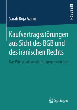 Kaufvertragsstörungen aus Sicht des BGB und des iranischen Rechts von Azimi,  Sarah Roja