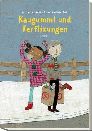 Kaugummi und Verflixungen von Behl,  Anne-Kathrin, Karimé,  Andrea