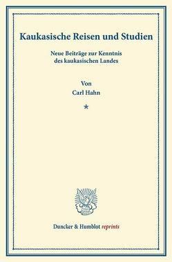 Kaukasische Reisen und Studien. von Hahn,  Carl