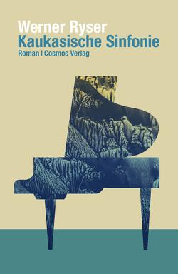 Kaukasische Sinfonie von Ryser,  Werner