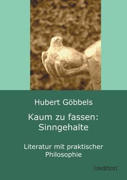 Kaum zu fassen: Sinngehalte von Göbbels,  Hubert