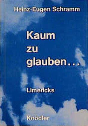 Kaum zu glauben von Schramm,  Heinz E