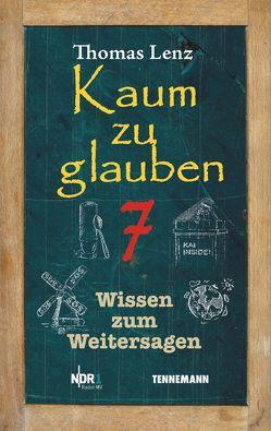 Kaum zu glauben 7 von Lenz,  Thomas, TENNEMANN media