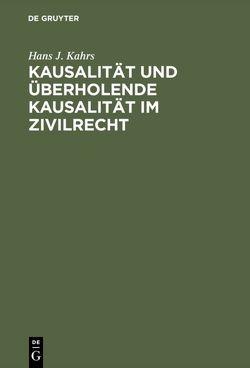Kausalität und überholende Kausalität im Zivilrecht von Kahrs,  Hans J.