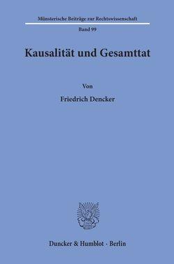 Kausalität und Gesamttat. von Dencker,  Friedrich
