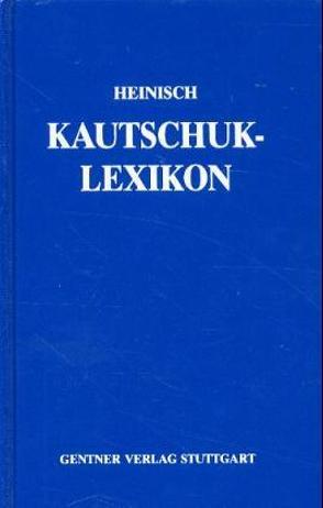 Kautschuklexikon von Heinisch,  Kurt F