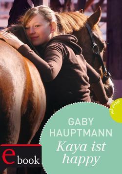 Kaya – frei und stark 4: Kaya ist happy von Hauptmann,  Gaby, Seidel,  Maria