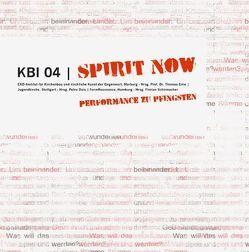 KBI 04 | Spirit Now von Dais,  Petra, Erne,  Thomas, Schirmacher,  Florian