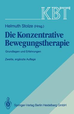 KBT Die Konzentrative Bewegungstherapie von Stolze,  Helmuth
