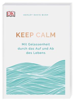 Keep calm von Bush,  Ashley Davis