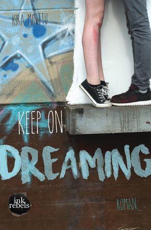 Keep on Dreaming von Minttu,  Kira
