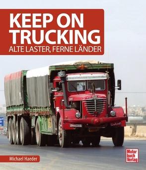 Keep on trucking von Haeder,  Michael