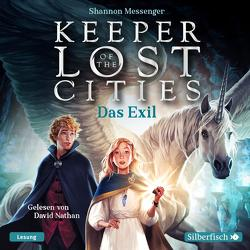 Keeper of the Lost Cities – Das Exil (Keeper of the Lost Cities 2) von Attwood,  Doris, Messenger,  Shannon, Nathan,  David