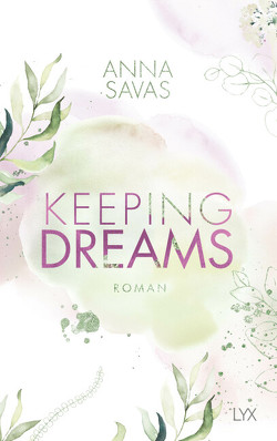 Keeping Dreams von Savas,  Anna