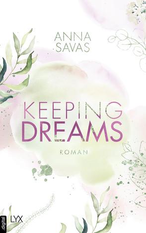 Keeping Dreams von Savas,  Anna