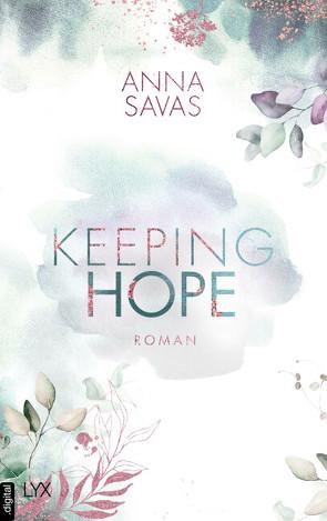 Keeping Hope von Savas,  Anna