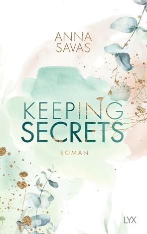 Keeping Secrets von Savas,  Anna