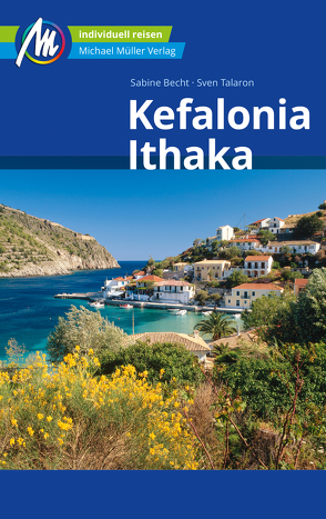 Kefalonia & Ithaka Reiseführer Michael Müller Verlag von Becht,  Sabine, Talaron,  Sven