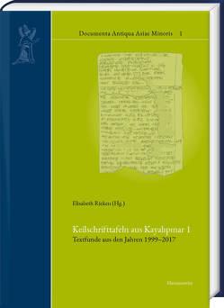 Keilschrifttafeln aus Kayalıpınar 1 von Rieken,  Elisabeth