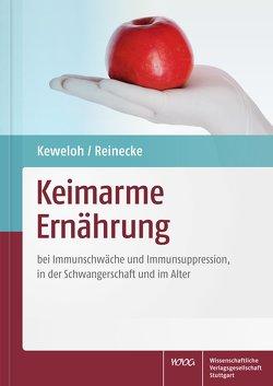 Keimarme Ernährung von Keweloh,  Heribert, Reinecke,  Uta