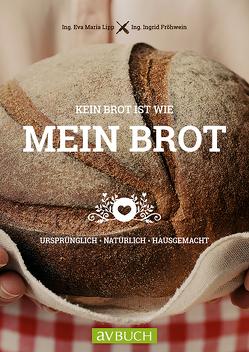 Kein Brot ist wie mein Brot von Fröhwein,  Ingrid, Lipp,  Eva Maria
