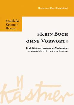 """""""Kein Buch ohne Vorwort"""" von Förderverein Erich Kästner Forschung, Pluto-Prondzinski,  Thomas von, Schmideler,  Sebastian"""