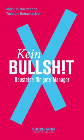 Kein BullshitX von Baumanns,  Markus, Schumacher,  Torsten