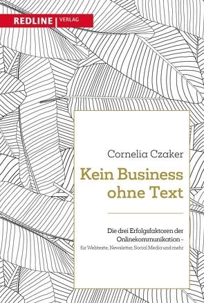 Kein Business ohne Text von Czaker,  Cornelia