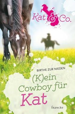 (K)ein Cowboy für Kat von zur Nieden,  Birthe