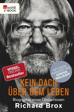 Kein Dach über dem Leben von Brox,  Richard, Kästel,  Dirk, Kieser,  Albrecht, Wallraff,  Günter