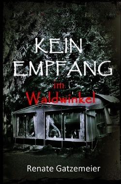 Kein Empfang im Waldwinkel von Gatzemeier,  Renate