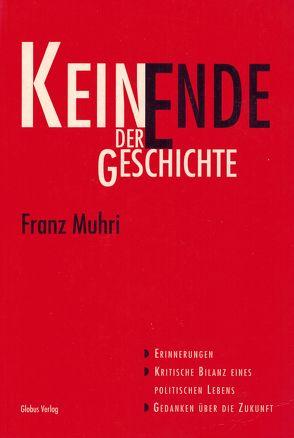 Kein Ende der Geschichte von Muhri,  Franz