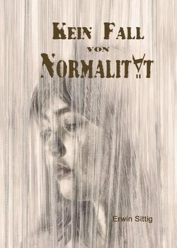 Kein Fall von Normalität von Sittig,  Erwin