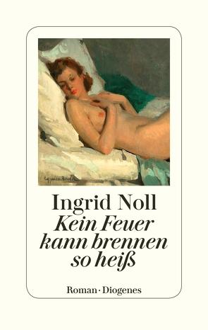 Kein Feuer kann brennen so heiß von Noll,  Ingrid