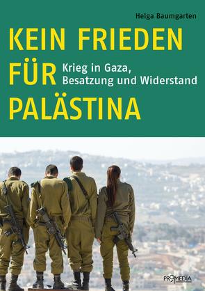 Kein Frieden für Palästina von Baumgarten,  Helga