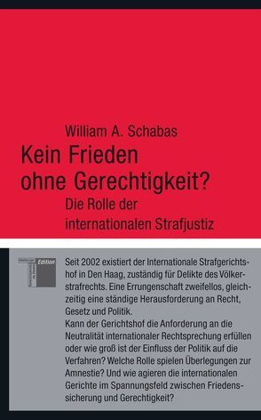 Kein Frieden ohne Gerechtigkeit? von Bauer,  Jürgen, Nerke,  Edith, Schabas,  William A