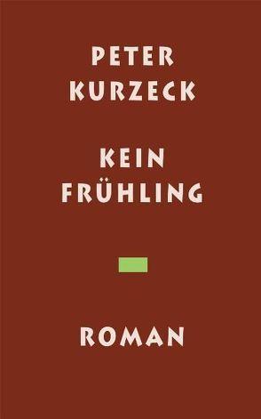 Kein Frühling von Kurzeck,  Peter