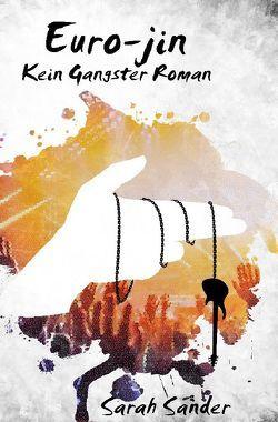 Kein Gangster-Roman / Euro-jin von Sander,  Sarah