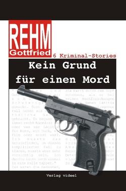 Kein Grund für einen Mord von Rehm,  Gottfried