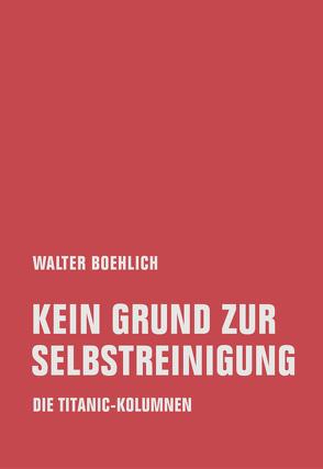 Kein Grund zur Selbstreinigung von Boehlich,  Walter, Gärtner,  Stefan, Kapp,  Christoph, Thein,  Helen