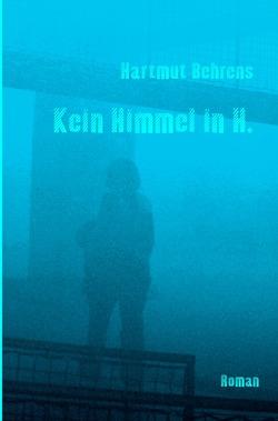Kein Himmel in H. von Behrens,  Hartmut