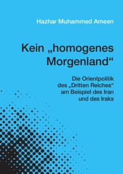 """Kein """"homogenes Morgenland"""" von Ameen,  Hazhar Muhammed"""