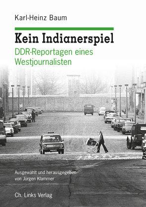 Kein Indianerspiel von Baum,  Karl-Heinz, Klammer,  Jürgen