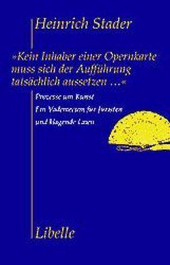 Kein Inhaber einer Opernkarte muss sich der Aufführung tatsächlich aussetzen… von Stader,  Heinrich