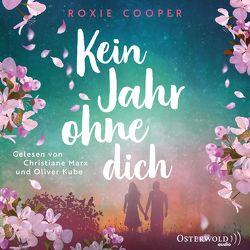 Kein Jahr ohne dich von Cooper,  Roxie, Kube,  Oliver, Marx,  Christiane, Viseneber,  Karolin
